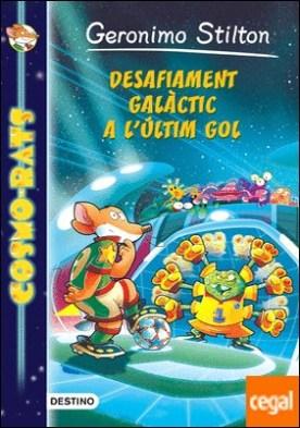 Desafiament galàctic a l'últim gol . Cosmo-Rats 4 por Stilton, Geronimo PDF