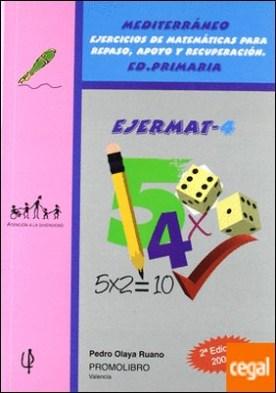 Ejermat 4, mediterráneo, ejercicios de matemáticas para repaso, apoyo y recuperación . Ejercicios de matemáticas para repaso, apoyo...