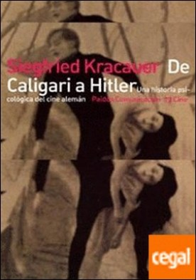 De Caligari a Hitler . Una historía psicológica del cine alemán