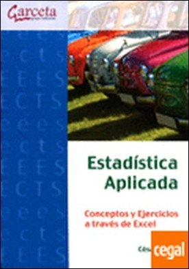 Estadística aplicada . conceptos y ejercicios a través de Excel