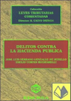 Delitos contra la hacienda pública . artículos 305 a 307, 627 y 628 del Código Penal