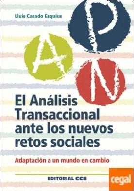 El Análisis Transaccional ante los nuevos retos sociales . Adaptación a un mundo en cambio