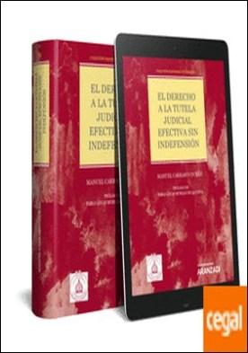 El derecho a la tutela judicial efectiva sin indefensión (Papel + e-book) . Colección Panoramas de Derecho (11)