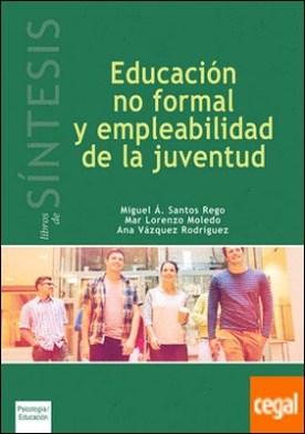 Educación no formal y empleabilidad de la juventud por Santos Rego, Miguel Á.