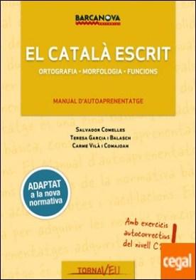 El català escrit . Ortografia. Morfologia. Funcions