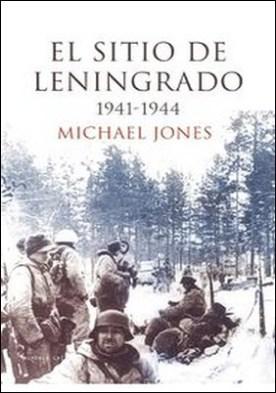 El sitio de Leningrado. 1941-1944