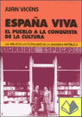 España viva . el pueblo a la conquista de la cultura