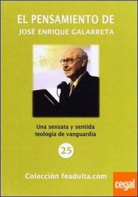 El pensamiento de José Enrique Galarreta . una sensata y sentida teología de vanguardia