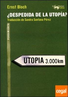 ¿Despedida de la utopía?