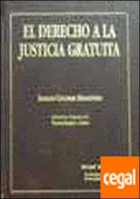 El derecho a la justicia gratuita,