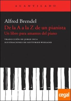 De la A a la Z de un pianista . un libro para amantes del piano