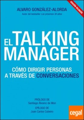 El Talking Manager . Cómo dirigir personas a través de conversaciones / Leading people through conversations