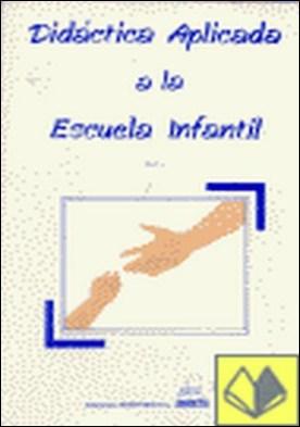 DIDÁCTICA APLICADA A LA ESCUELA INFANTIL. VOL II