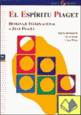 El espíritu de Piaget . Homenaje internacional a Jean Piaget