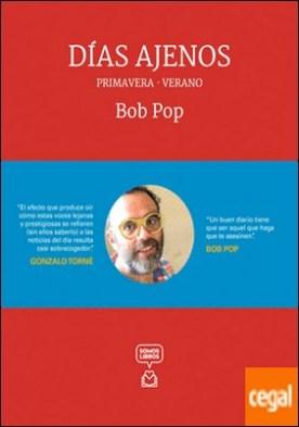 Días ajenos - Primavera/Verano por Pop, Bob PDF