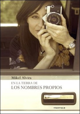 En la tierra de los nombres propios por Mikel Alvira Palacios