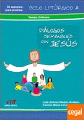 Diálogos semanales con Jesús Ciclo A: Tiempo ordinario . Libro 2