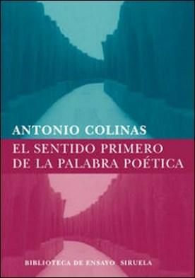 El sentido primero de la palabra poética por Antonio Colinas