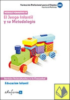 Educación infantil. El juego infantil y su metodología. . ...SERVICIOS SOCIOCULTURALES Y A LA COMUNIDAD. EDUCACION INFANTIL
