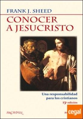 Conocer a Jesucristo . Una responsabilidad para los cristianos