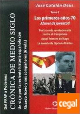 Del Frap a Podemos ii: los primeros años 70 . afanes de juventud: cronica de medio siglo