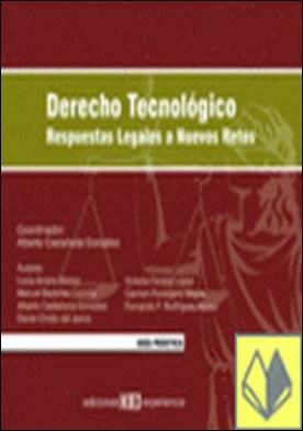 Derecho Tecnológico. Respuestas Legales a Nuevos Retos por Alberto Castañeda González PDF
