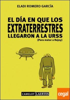 El día en que los extraterrestres llegaron a la URSS (Para matar a Rajoy)