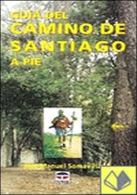 El Camino de Santiago a pie . NUEVA EDICION ACTUALIZADA