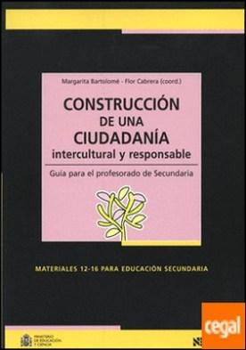 Construcción de una ciudadanía intercultural y responsable . Guía para el profesorado de Secundaria