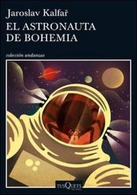 El astronauta de Bohemia por Jaroslav Kalfar