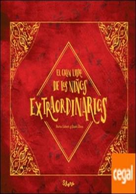 El gran libro de los niños extraordinarios por Labari, Nuria
