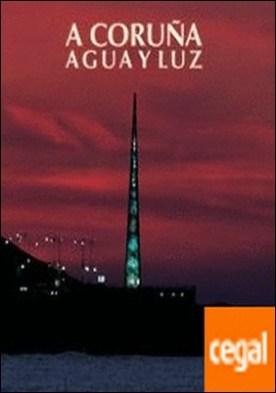 CORUÑA, A. AGUA Y LUZ