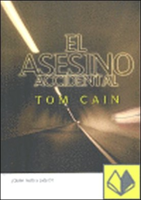 El asesino accidental . ¿QUIEN MATO A LADY DI? por Cain, Tom PDF