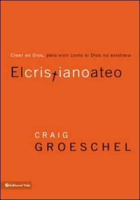 El cristiano ateo por Craig Groeschel
