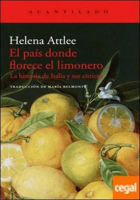 El país donde florece el limonero . La historia de Italia y sus cítricos
