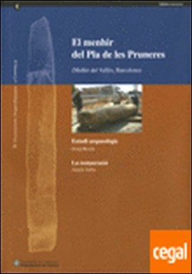 El menhir del Pla de les Pruneres. Mollet del Vallès