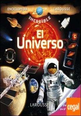 El Universo . Enciclopedia increible Larousse