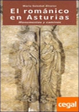 El románico en Asturias . Monumentos y caminos