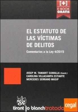 El Estatuto de las Víctimas de Delitos: Comentarios a la ley 4/2015