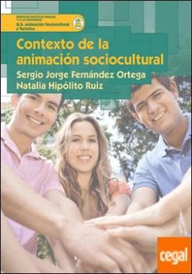 Contexto de la animación sociocultural por Fernández Ortega, Sergio Jorge