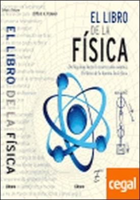 El libro de la física . Del Big Bang hasta la Resurrección Cuántica, 250 Hitos de la Historia de por Pickover, Cliffor A. PDF