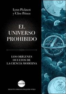 El universo prohibido. Los orígenes ocultos de la ciencia moderna
