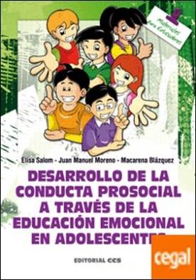 Desarrollo de la conducta prosocial a través de la educación emocional en adolescentes por Salom Ayuso, Elisa PDF