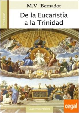 De la Eucaristía a la Trinidad por Bernadot, M. V.