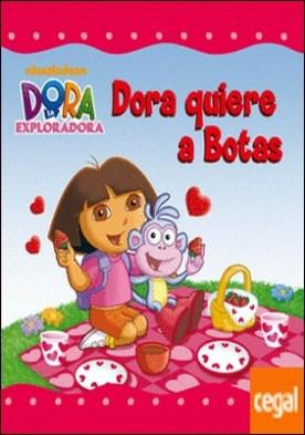Dora quiere a Botas (Dora la exploradora. Primeras lecturas)