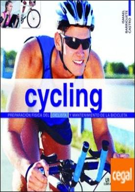 Cycling . Preparación física del ciclista y mantenimiento de la bicicleta