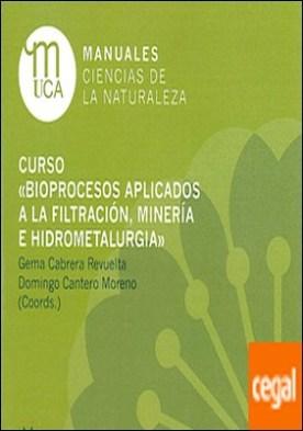 Curso 'Bioprocesos aplicados a la filtración, minería e hidrometalurgia'