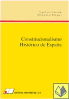 Constitucionalismo hist¢rico de Espa¤a