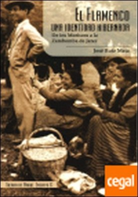 El flamenco, una identidad hibernada . de los moriscos a la zambomba de Jerez por Ruiz Mata, José F. PDF