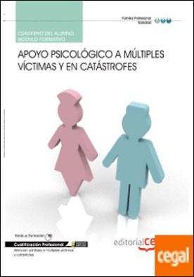 Cuaderno del Alumno Apoyo Psicológico a múltiples Víctimas y en Catástrofes. Cualificaciones Profesionales